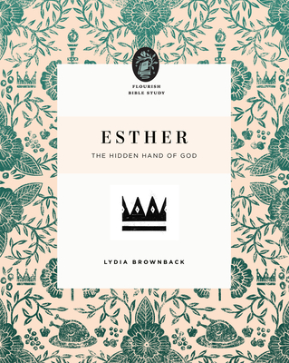Image for Esther: The Hidden Hand of God (Flourish Bible Study)