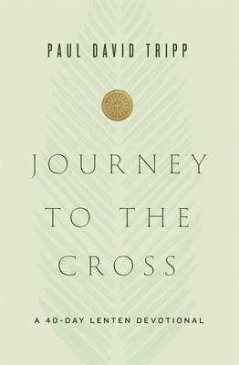 Image for Journey to the Cross: A 40-Day Lenten Devotional