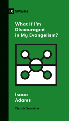 Image for What If I'm Discouraged in My Evangelism? (Church Questions)
