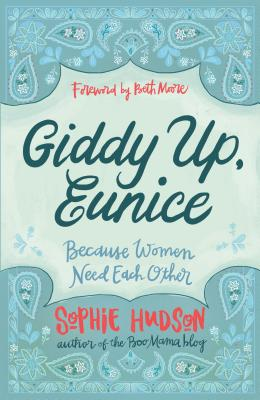 Image for Giddy Up, Eunice: (Because Women Need Each Other)