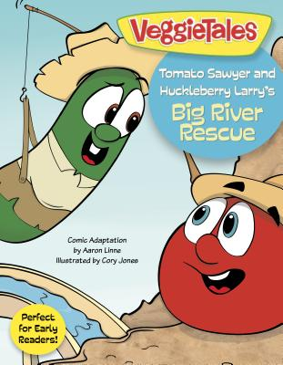 Image for Tomato Sawyer and Huckleberry Larry's Big River Rescue (VeggieTales)