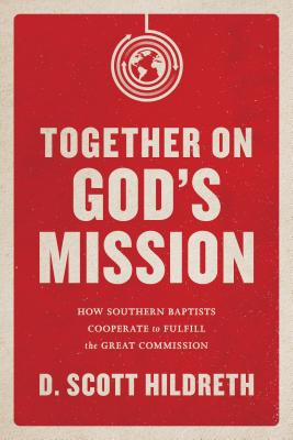 Image for Together on God's Mission: How Southern Baptists Cooperate to Fulfill the Great Commission