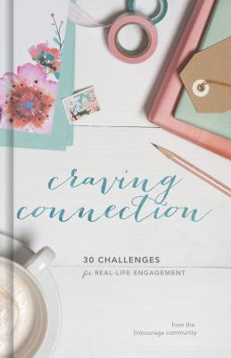 Image for Craving Connection: 30 Challenges for Real Life Engagement