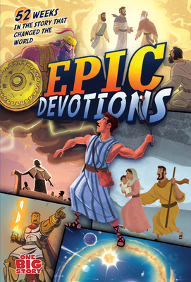 Image for Epic Devotions: 52 Weeks in the Story that Changed the World (One Big Story)
