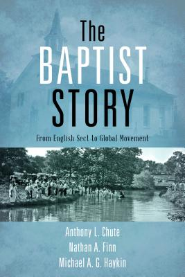 Image for The Baptist Story: From English Sect to Global Movement