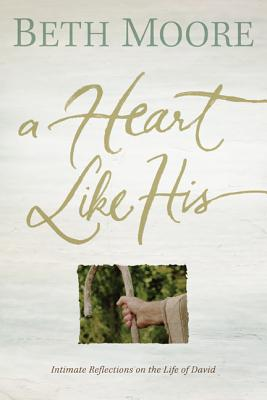 Image for A Heart Like His: Intimate Reflections on the Life of David