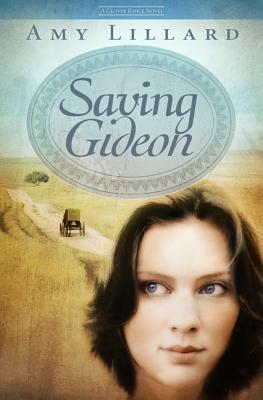 Saving Gideon: A Clover Ridge Novel, Amy Lillard