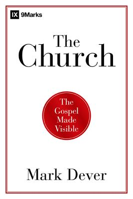 Image for The Church: The Gospel Made Visible