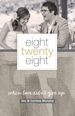Image for Eight Twenty Eight: When Love Didnt Give Up