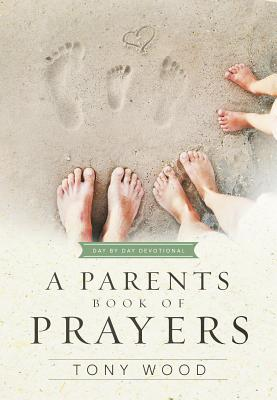 Image for A Parent's Book of Prayers: Day by Day Devotional (Day by Day Series)