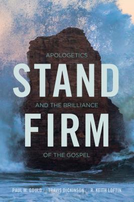 Image for Stand Firm: Apologetics and the Brilliance of the Gospel