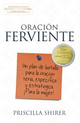 Image for Oración ferviente: Un plan de batalla para la oración seria, especifica y estratégica. (Spanish Edition)