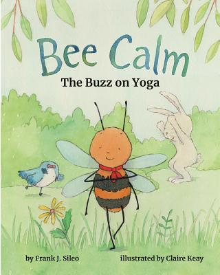 Image for BEE CALM: THE BUZZ ON YOGA