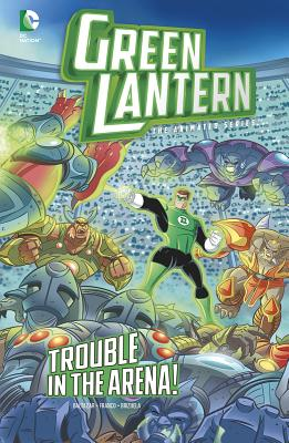 Image for Trouble in the Arena! (Green Lantern: The Animated Series)