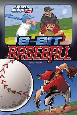 8-Bit Baseball (Sports Illustrated Kids Graphic Novels), Terrell, Brandon