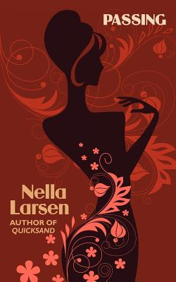 Passing (African American Heritage Classics): By the Author of Quicksand, Larsen, Nella