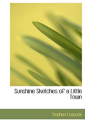 Sunshine Sketches of a Little Town, Leacock, Stephen