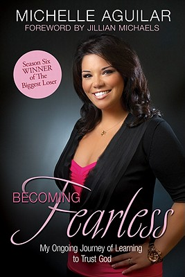 Image for Becoming Fearless: My Ongoing Journey of Learning to Trust God