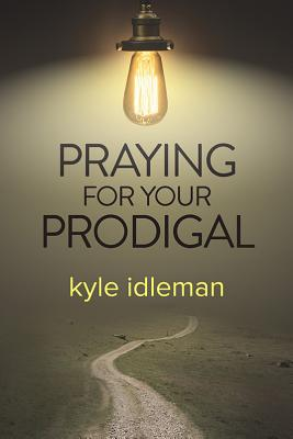 Image for Praying for Your Prodigal