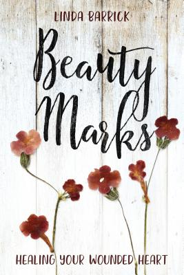 Image for Beauty Marks: Healing Where You Hurt the Most