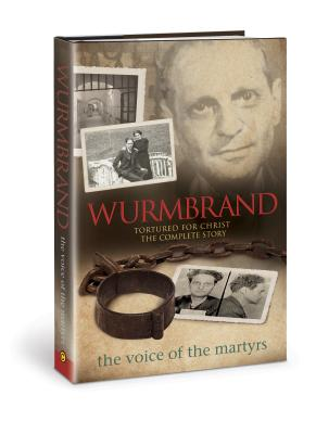Image for Wurmbrand: Tortured for Christ - The Complete Story