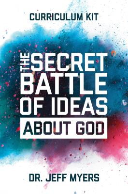 Image for The Secret Battle of Ideas about God Curriculum Kit: Overcoming the Outbreak of Five Fatal Worldviews