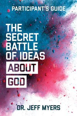 Image for The Secret Battle of Ideas about God Participants Guide