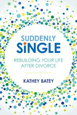 Image for Suddenly Single: Rebuilding Your Life after Divorce