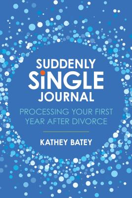Image for Suddenly Single Journal: Processing Your First Year after Divorce