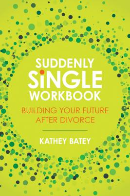 Image for Suddenly Single Workbook: Building Your Future after Divorce