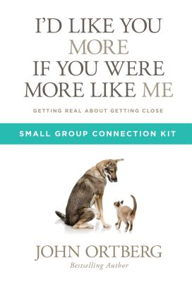 Image for I'd Like You More if You Were More like Me Small Group Connection Kit: Getting Real about Getting Close
