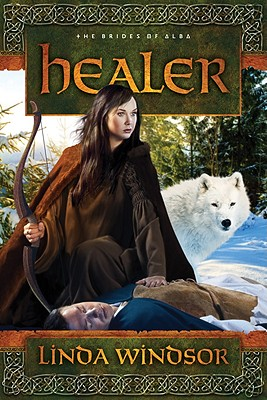 Healer: A Novel (The Brides of Alba Series), Linda Windsor