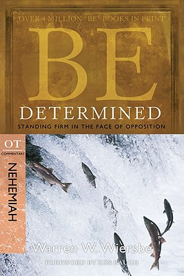 Image for Be Determined (Nehemiah): Standing Firm in the Face of Opposition (The BE Series Commentary)
