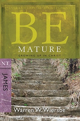 Image for Be Mature (James): Growing Up in Christ (The BE Series Commentary)