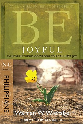 Image for Be Joyful (Philippians): Even When Things Go Wrong, You Can Have Joy (The BE Series Commentary)