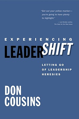 Image for Experiencing LeaderShift: Letting Go of Leadership Heresies