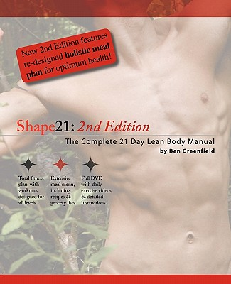 Shape21: The Complete 21 Day Lean Body Manual, Greenfield, Ben