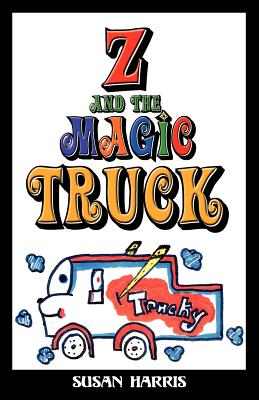 Z and the Magic Truck, Susan Harris
