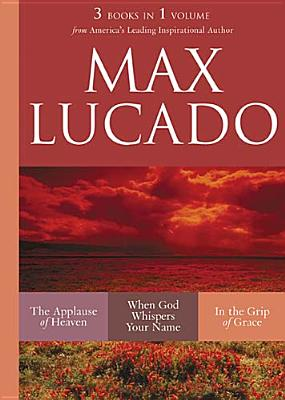 Image for Max Lucado 3 Books in 1 Volume