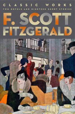 Image for F. Scott Fitzgerald: Classic Works (Fall River Classics)