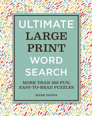 Image for Ultimate Large Print Word Search: More Than 200 Fun, Easy-to-Read Puzzles