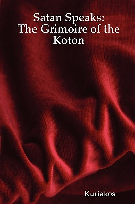 Image for Satan Speaks: The Grimoire of the Koton