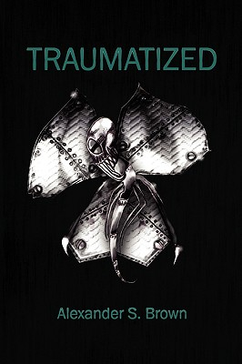 Traumatized, Brown, Alexander S.