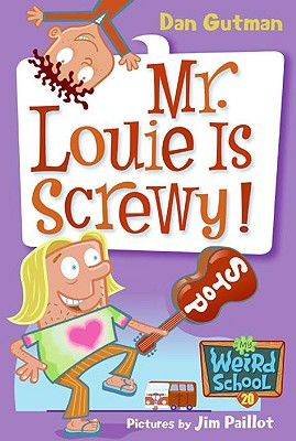 Mr. Louie Is Screwy! (Turtleback School & Library Binding Edition) (My Weird School), Gutman, Dan