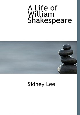 A Life of William Shakespeare: with portraits and facsimiles, Lee, Sidney