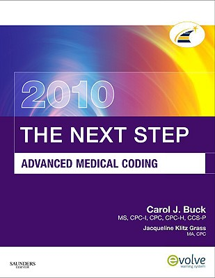 The Next Step, Advanced Medical Coding 2010 Edition, Carol J. Buck MS CPC CCS-P (Author)