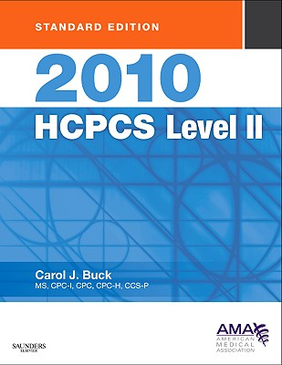 2010 HCPCS Level II Standard Edition, 1e (Saunders Hcpcs Level II), Carol J. Buck MS CPC CPC-H CCS-P (Author)