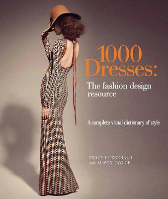 Image for 1,000 Dresses: The Fashion Design Resource