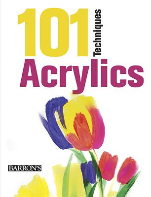 Image for 101 Techniques: Acrylics