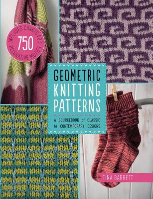 Image for Geometric Knitting Patterns: A Sourcebook of Classic to Contemporary Designs